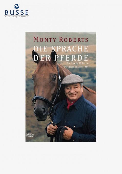 Busse - Die Sprache der Pferde: Die Monty-Roberts-Methode des Join-Up